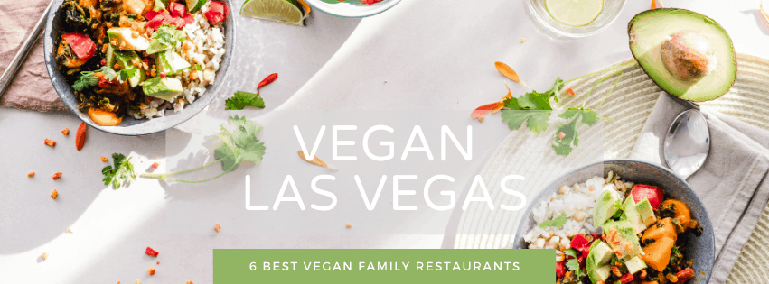 Best Vegan Family restaurants in Las Vegas