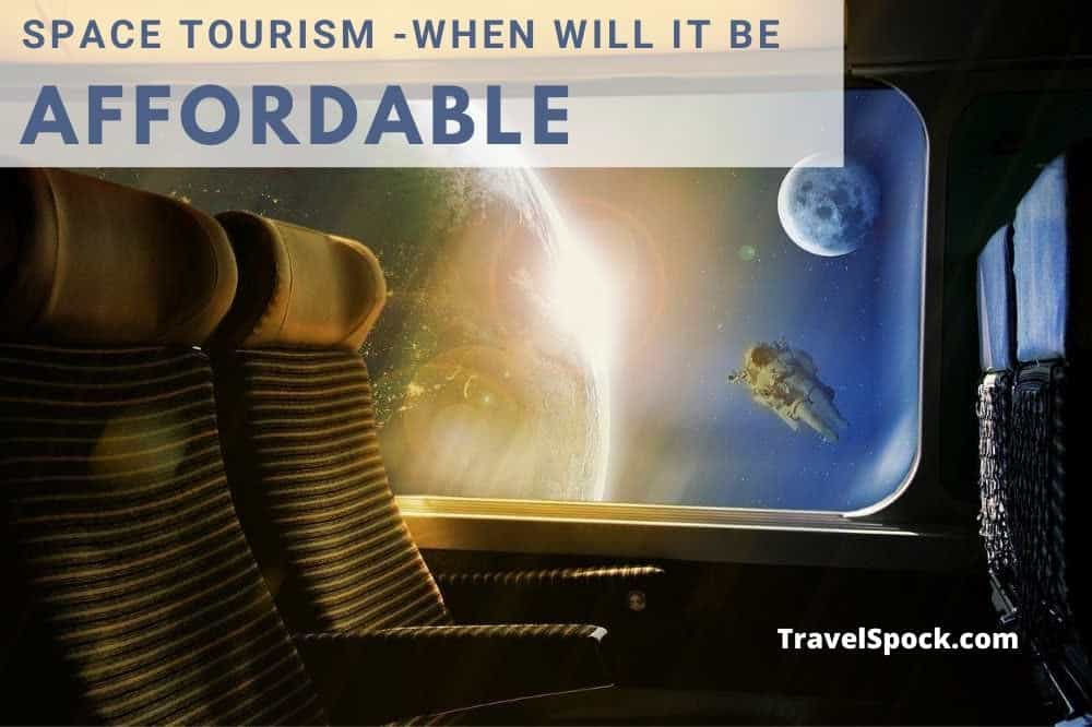 When will Space Tourism Be Affordable