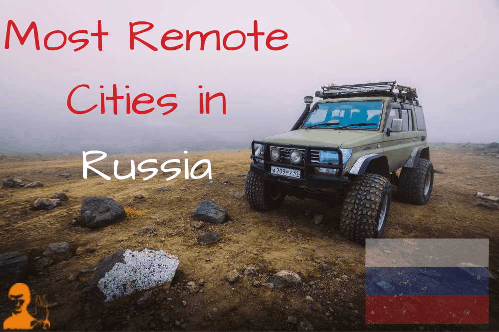 Most Remote Cities in Russia